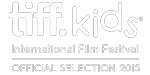 Official Selection- TIFF Kids International Film Festival 2013